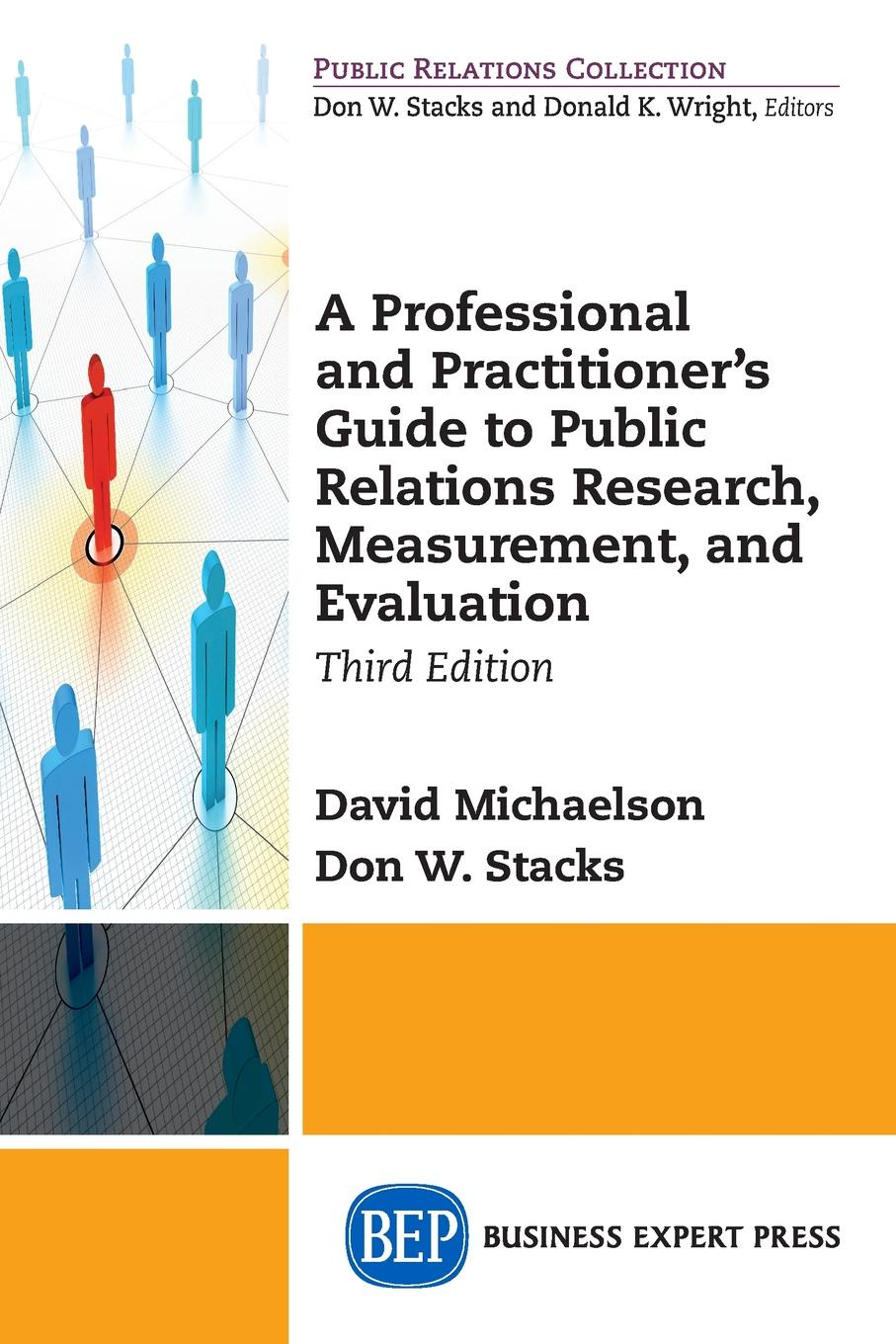David Michaelson, Don W. Stacks A Professional and Practitioner's Guide to Public Relations Research, Measurement, and Evaluation, Third Edition public relations student s book учебник