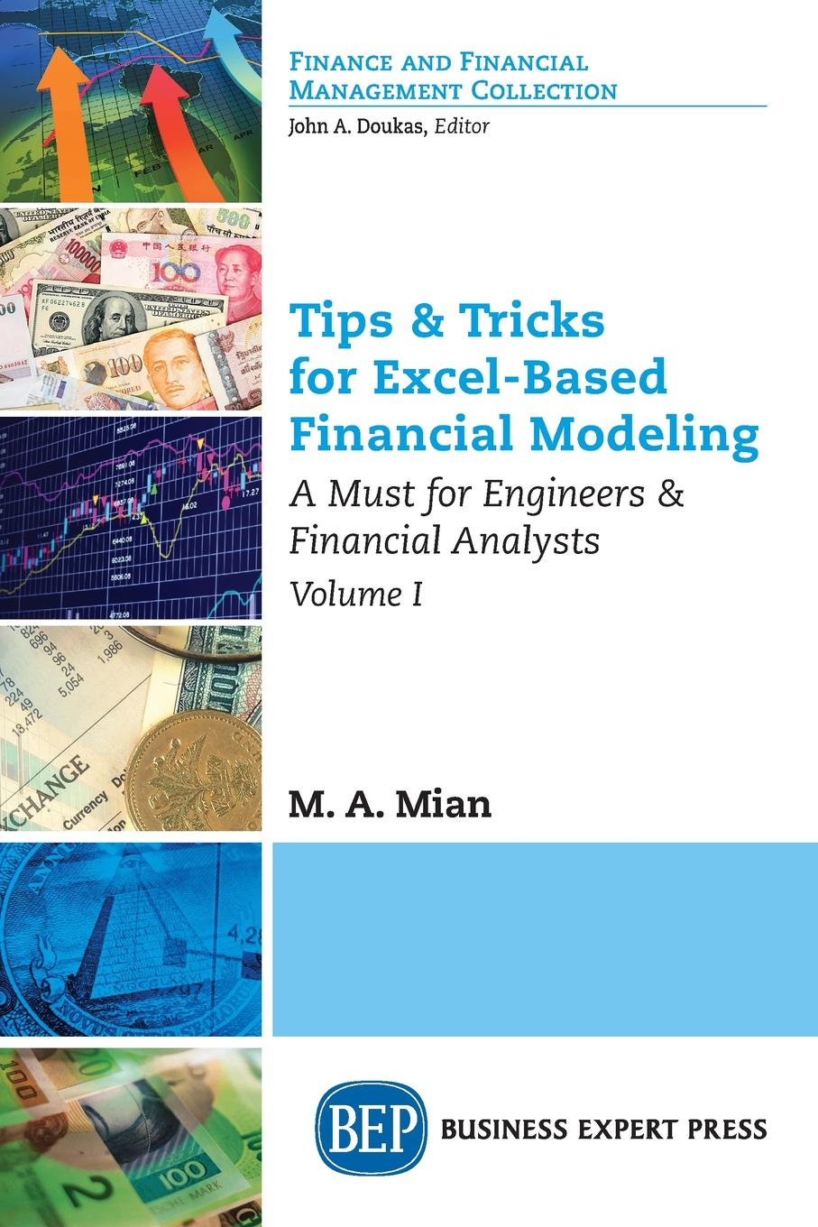 Tips& Tricks for Excel-Based Financial Modeling, Volume I. A Must for Engineers& Financial Analysts The purpose of this work is to show some advanced concepts related...