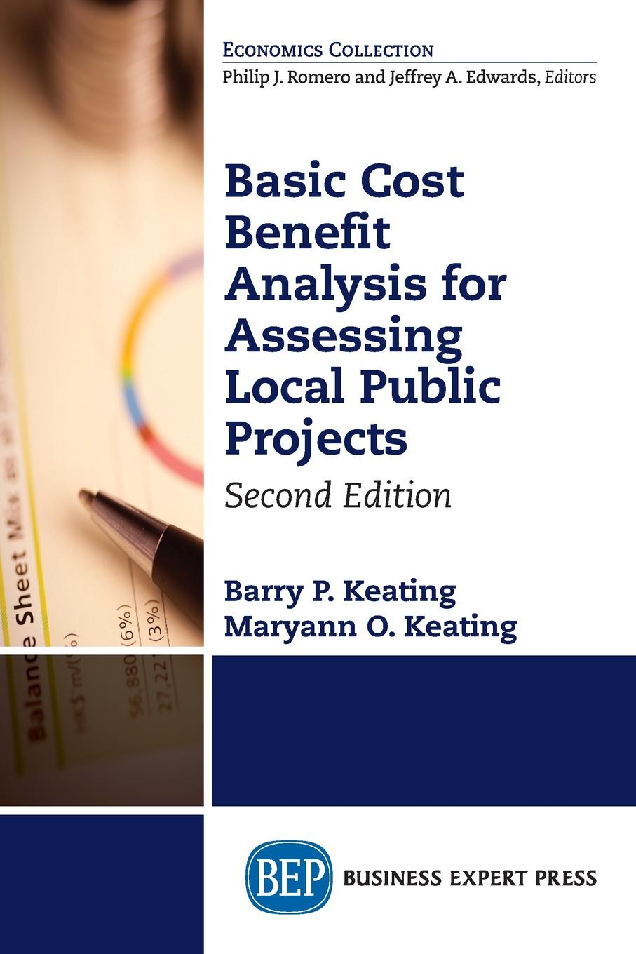 Barry P. Keating, Maryann O. Keating Basic Cost Benefit Analysis for Assessing Local Public Projects, Second Edition david weimer cost benefit analysis and public policy