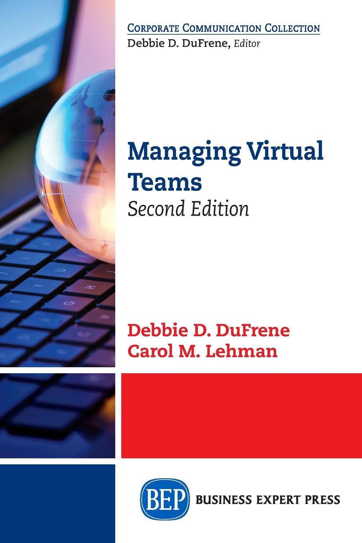 Debbie D. DuFrene, Carol M. Lehman Managing Virtual Teams, Second Edition zhishuai yin modeling virtual environments filled with autonomous vehicles