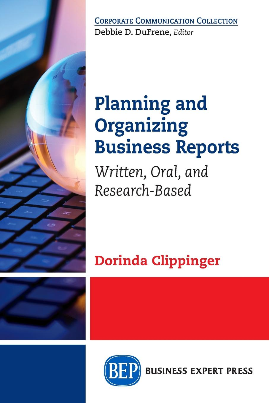 Dorinda Clippinger Planning and Organizing Business Reports. Written, Oral, and Research-Based business planning to ease repaying loans