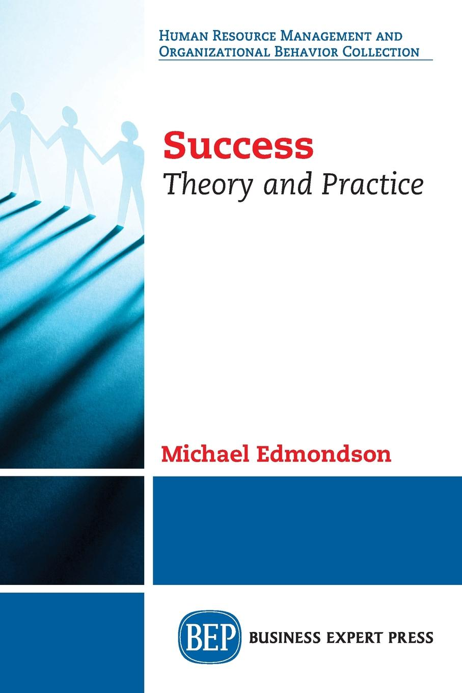 Michael Edmondson Success. Theory and Practice karen glanz health behavior theory research and practice