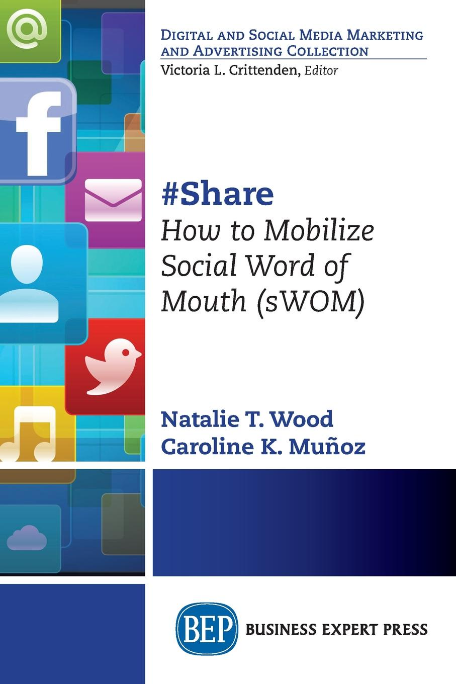 Фото - Natalie T. Wood, Caroline K. Muñoz #Share. How to Mobilize Social Word of Mouth (sWOM) klaus schöfer word of mouth influences on the choice of recommendation sources