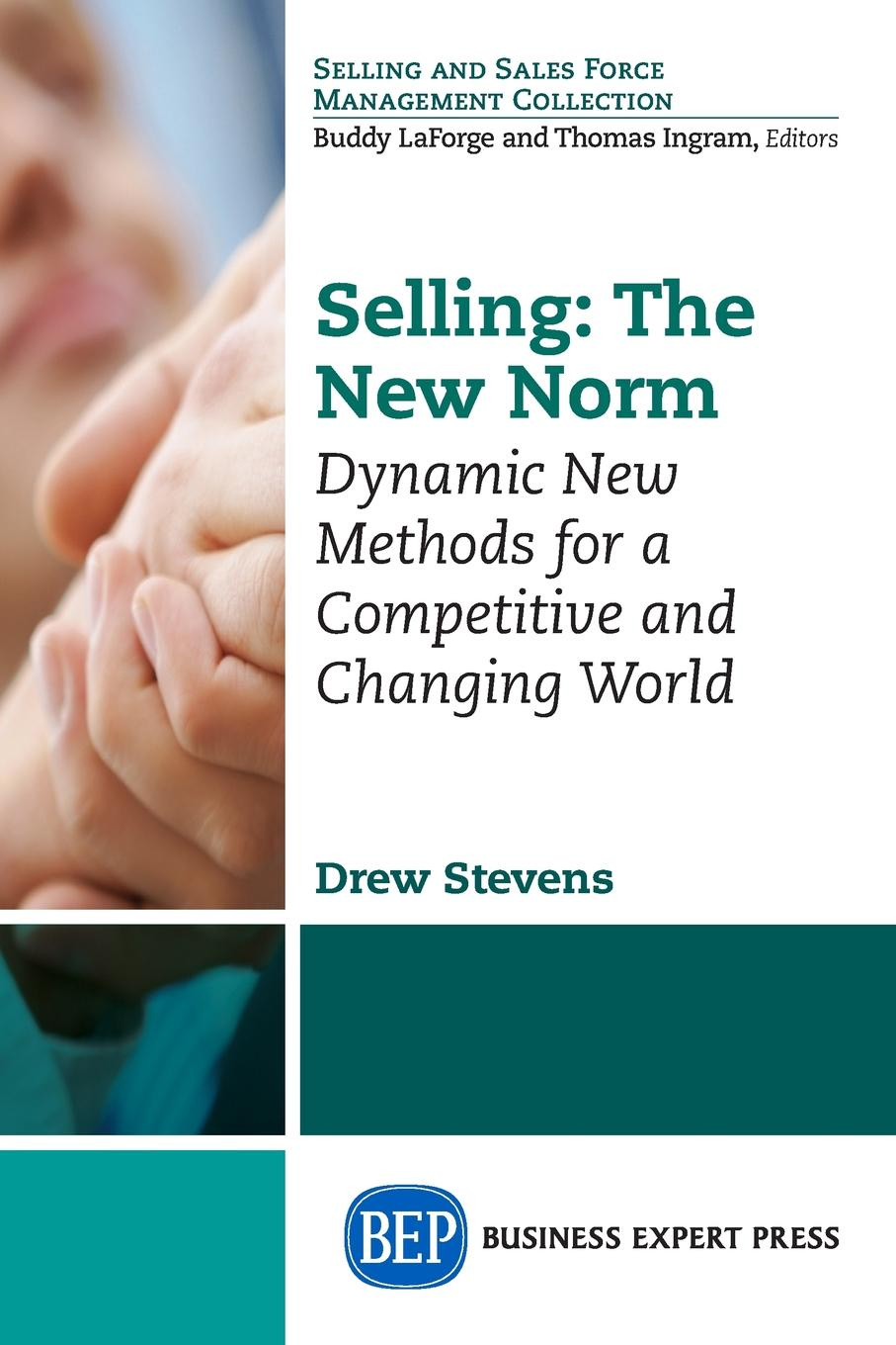 Drew Stevens Selling. The New Norm: Dynamic New Methods for a Competitive and Changing World art in the age of the internet 1989 to today