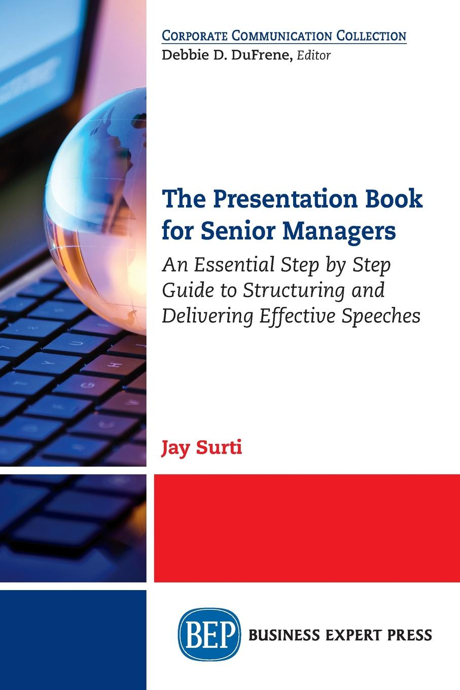 The Presentation Book for Senior Managers. An Essential Step by Step Guide to Structuring and Delivering Effective Speeches This book is a comprehensive guide covering all the essential...