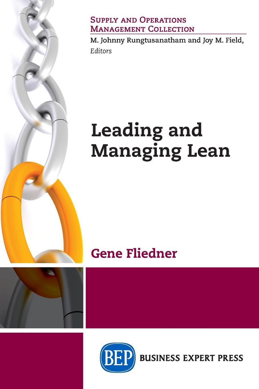 Gene Fliedner Leading and Managing Lean lean s hero