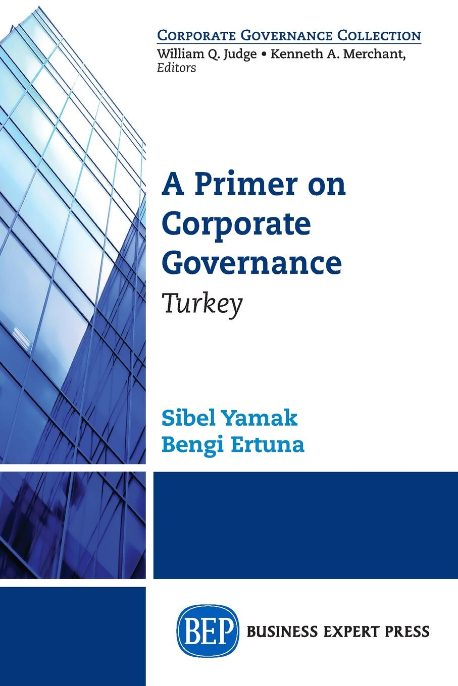Sibel Yamak, Bengi Ertuna A Primer on Corporate Governance. Turkey minow nell corporate governance