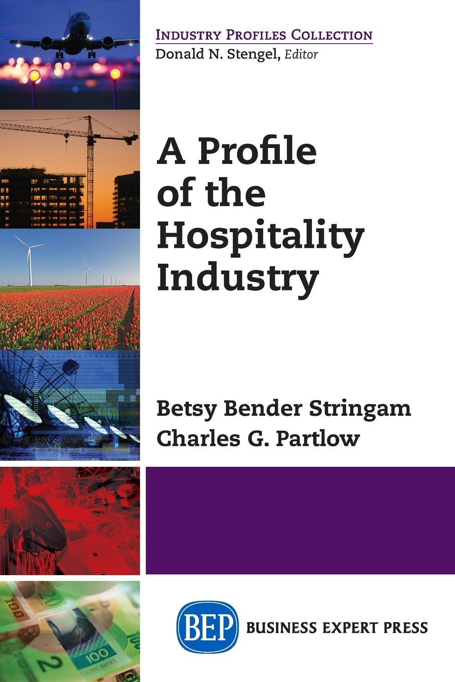 Betsy Bender Stringam, Charles G. Partlow A Profile of the Hospitality Industry charles edmond akers the rubber industry in brazil and the orient