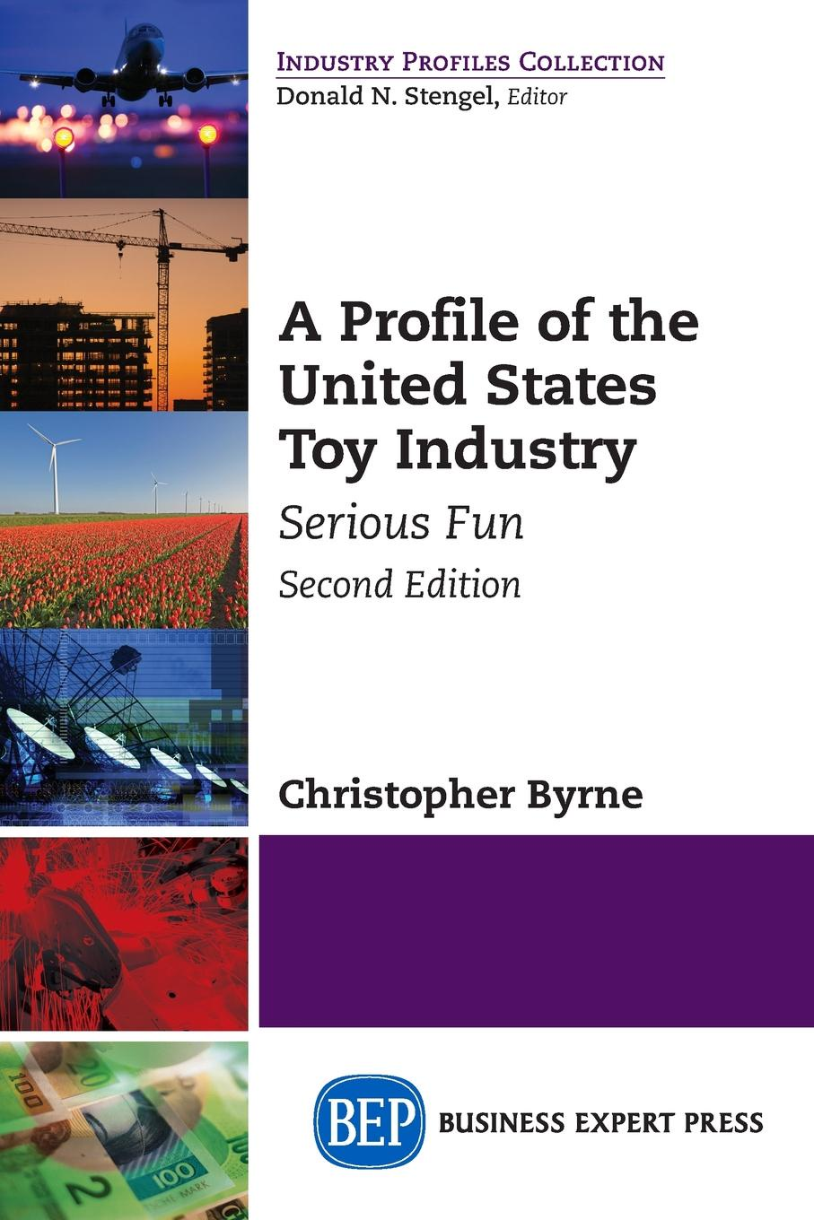 Christopher Byrne A Profile of the United States Toy Industry, Second Edition. Serious Fun halil kiymaz market microstructure in emerging and developed markets price discovery information flows and transaction costs