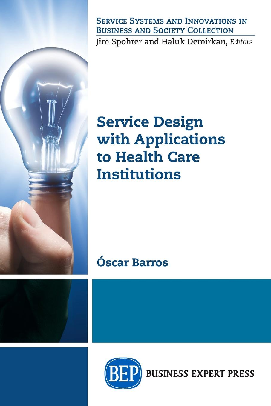 Oscar Barros Service Design with Applications to Health Care Institutions debra phd d harris design details for health making the most of design s healing potential