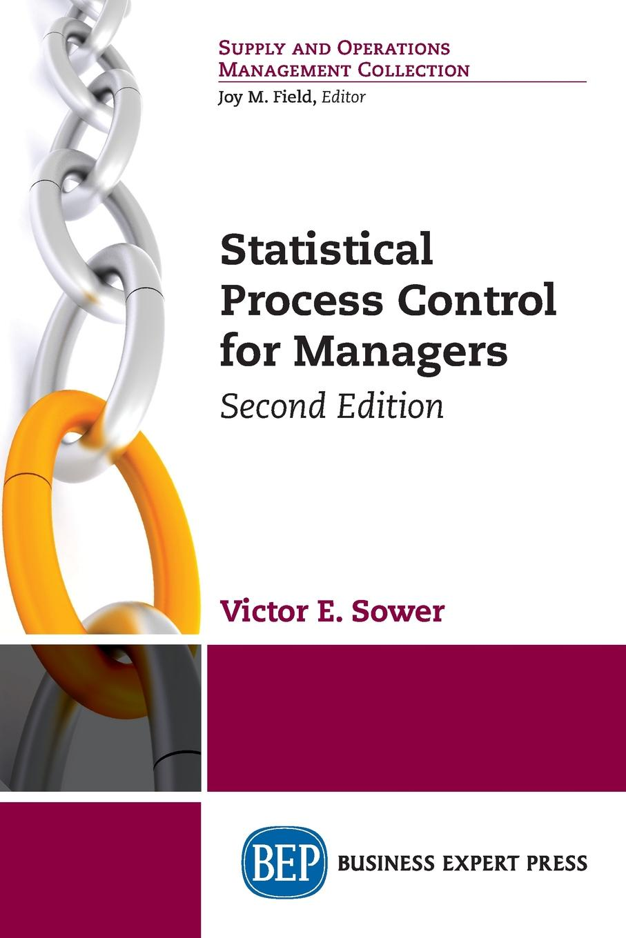 Victor E. Sower Statistical Process Control for Managers, Second Edition charles p quesenberry spc methods for quality improvement