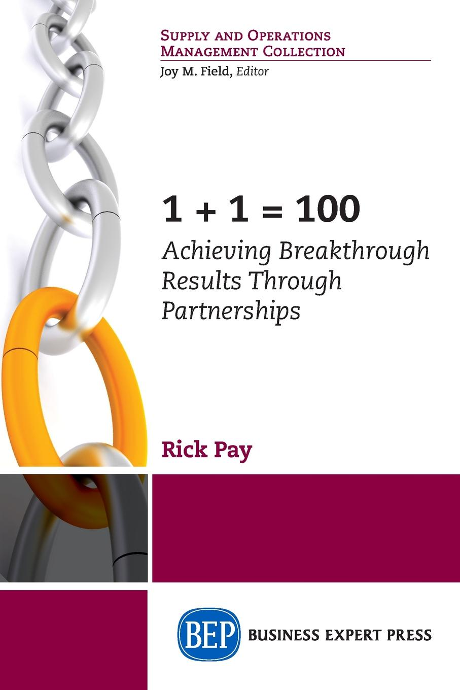 Rick Pay 1+1 = 100. Achieving Breakthrough Results Through Partnerships недорго, оригинальная цена