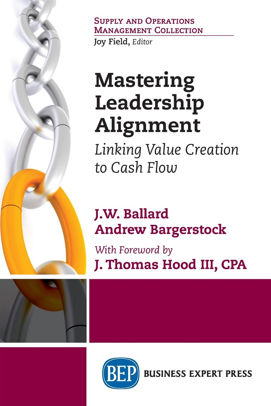 Mastering Leadership Alignment. Linking Value Creation to Cash Flow