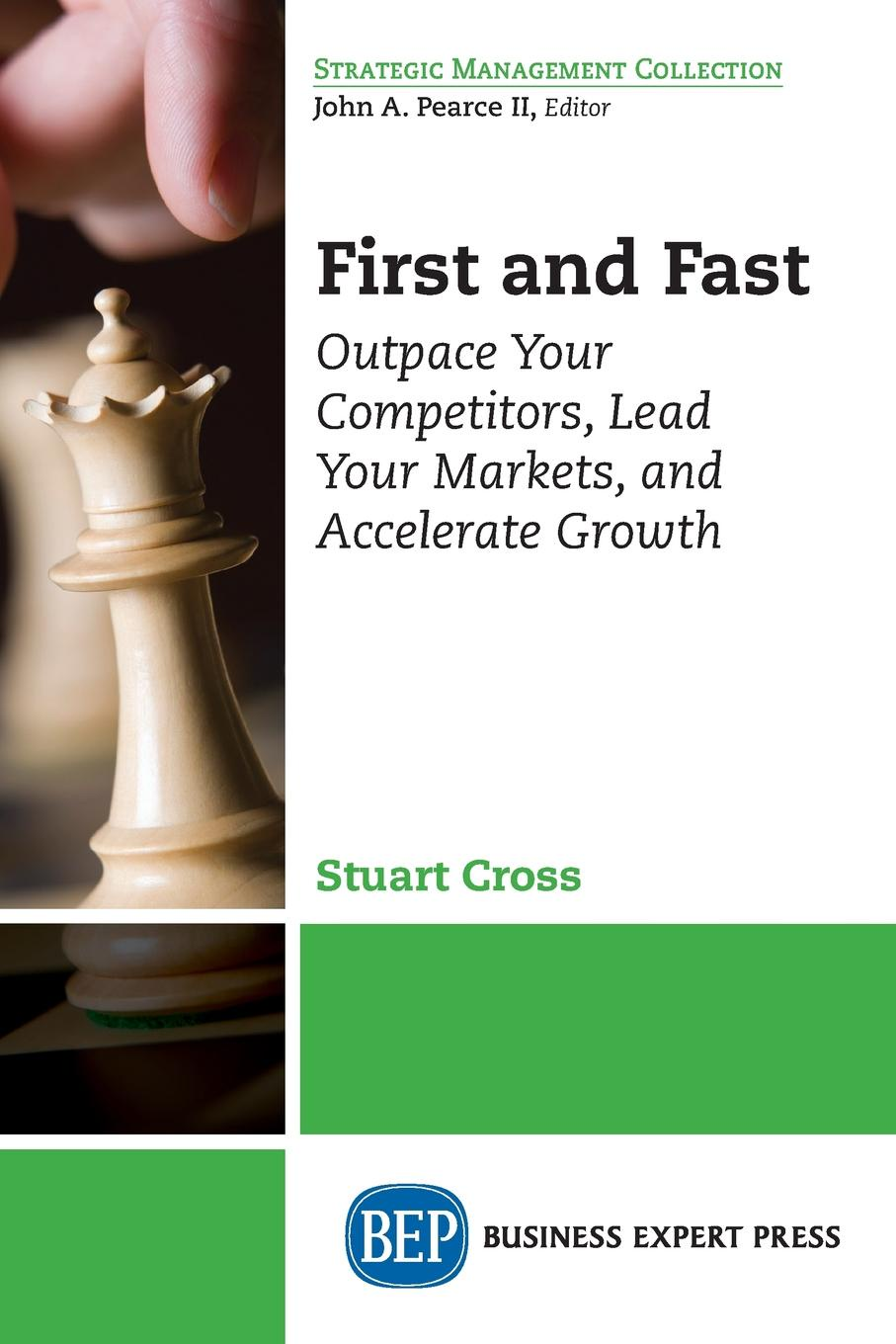 Stuart Cross First and Fast. Outpace Your Competitors, Lead Your Markets, and Accelerate Growth peter fisk business genius a more inspired approach to business growth