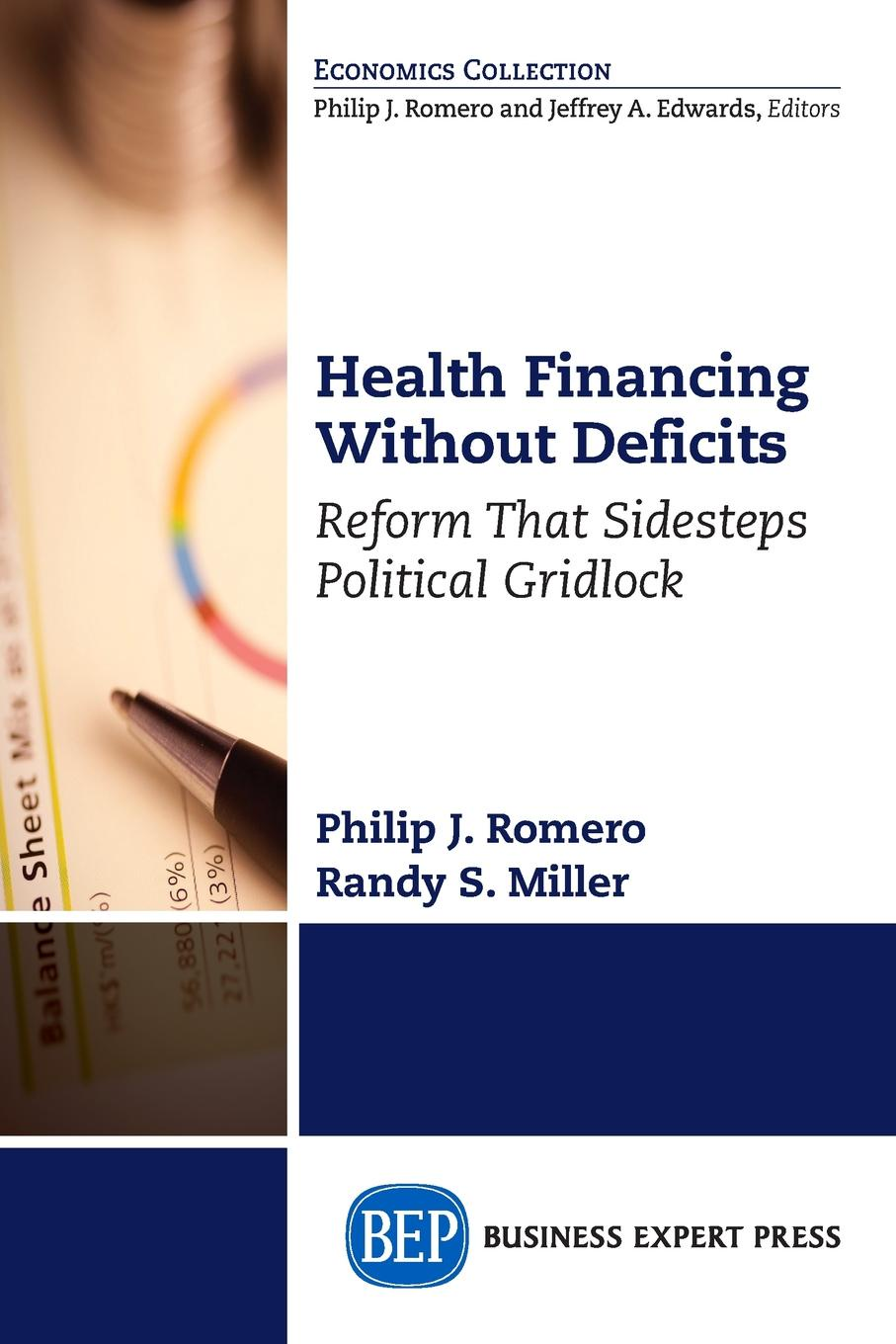 Health Financing Without Deficits. Reform That Sidesteps Political Gridlock America's health system has been a polarizing issue in most...
