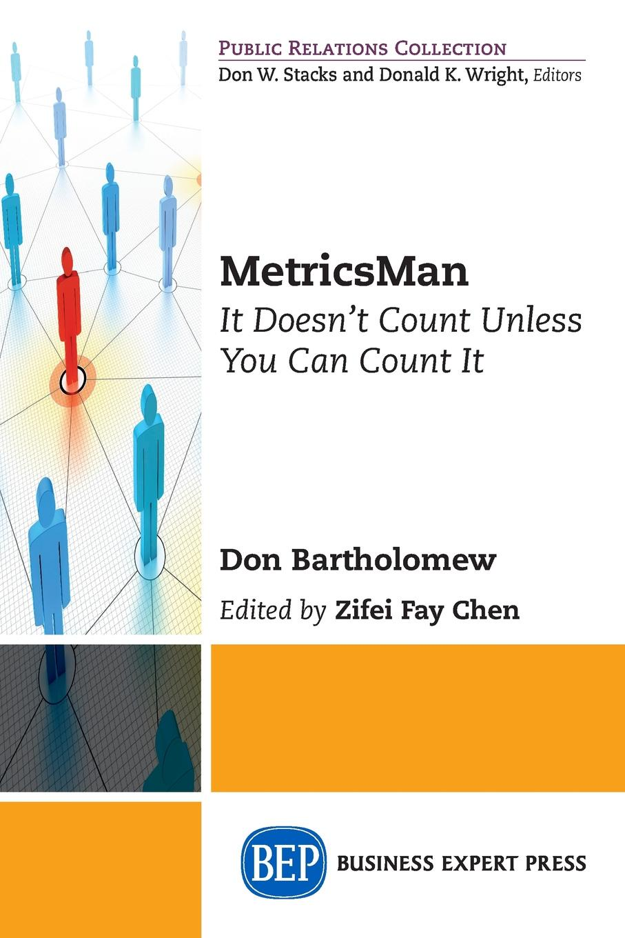 Don Bartholomew MetricsMan. It Doesn't Count Unless You Can Count It public relations student s book учебник