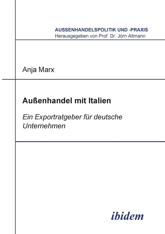 Anja Marx Aussenhandel mit Italien. Ein Exportratgeber fur deutsche Unternehmen leopold von buch geognostische beobachtungen auf reisen durch deutschland und italien