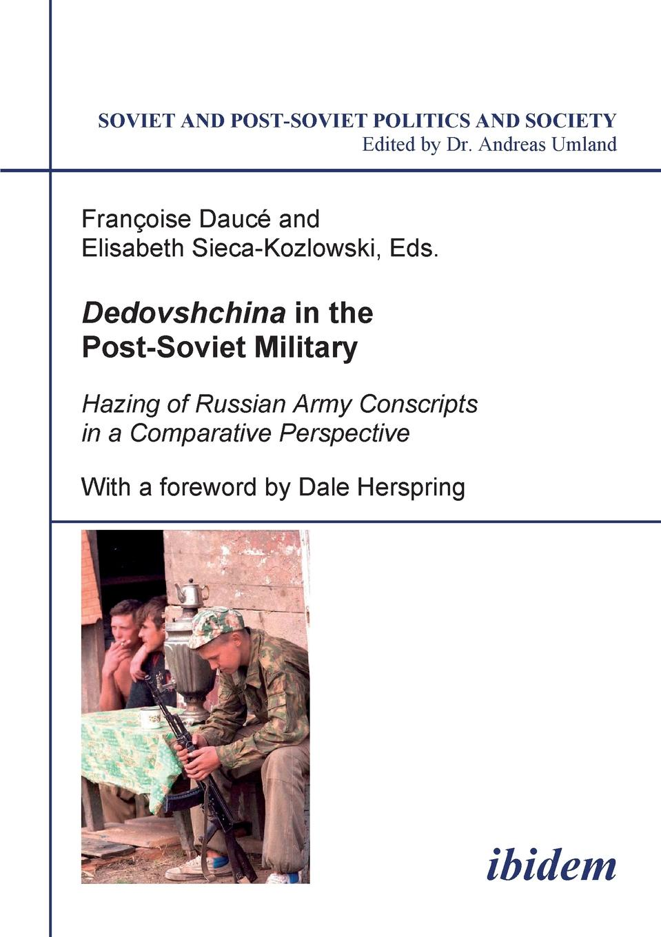 Dedovshchina in the Post-Soviet Military. Hazing of Russian Army Conscripts in a Comparative Perspective. With a foreword by Dale Herspring skmei 1040 double movt led sports watch military army wristwatch with alarm week chronograph function 50m water resistant