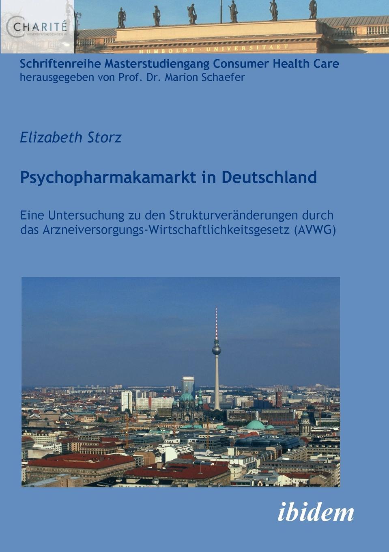 """Psychopharmakamarkt in Deutschland. Eine Untersuchung zu den Strukturveranderungen durch das Arzneiversorgungs-Wirtschaftlichkeitsgesetz (AVWG) Книга""""Psychopharmakamarkt in Deutschland. Eine Untersuchung..."""