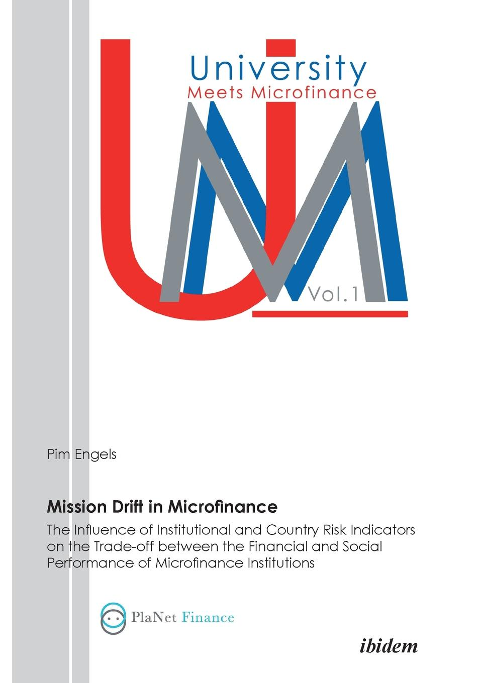 купить Pim Engels Mission Drift in Microfinance. The Influence of Institutional and Country Risk Indicators on the Trade-Off between the Financial and Social Performance of Microfinance Institutions по цене 2839 рублей