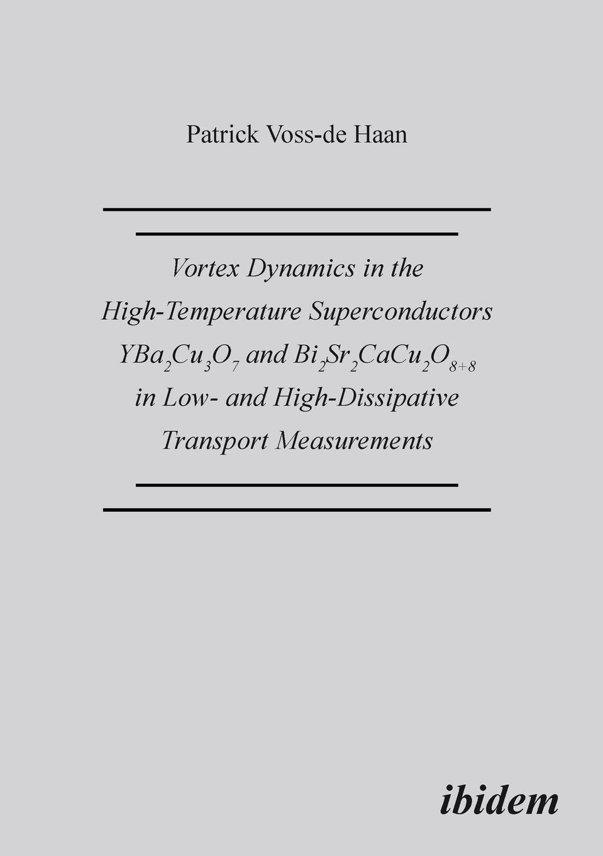 цены на Patrick Voss-de Haan Vortex Dynamics in the High-Temperature Superconductors YBa2Cu307 and Bi2Sr2CaCu208+d in Low- and High-Dissipative Transport Measurements.  в интернет-магазинах