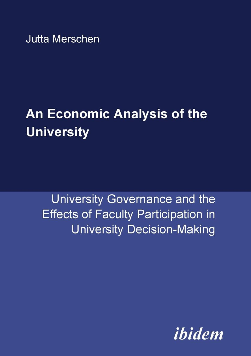 Jutta Merschen An Economic Analysis of the University. University Governance and the Effects of Faculty Participation in University Decision-Making alan johnson recommendations for design and analysis of earth structures using geosynthetic reinforcements ebgeo