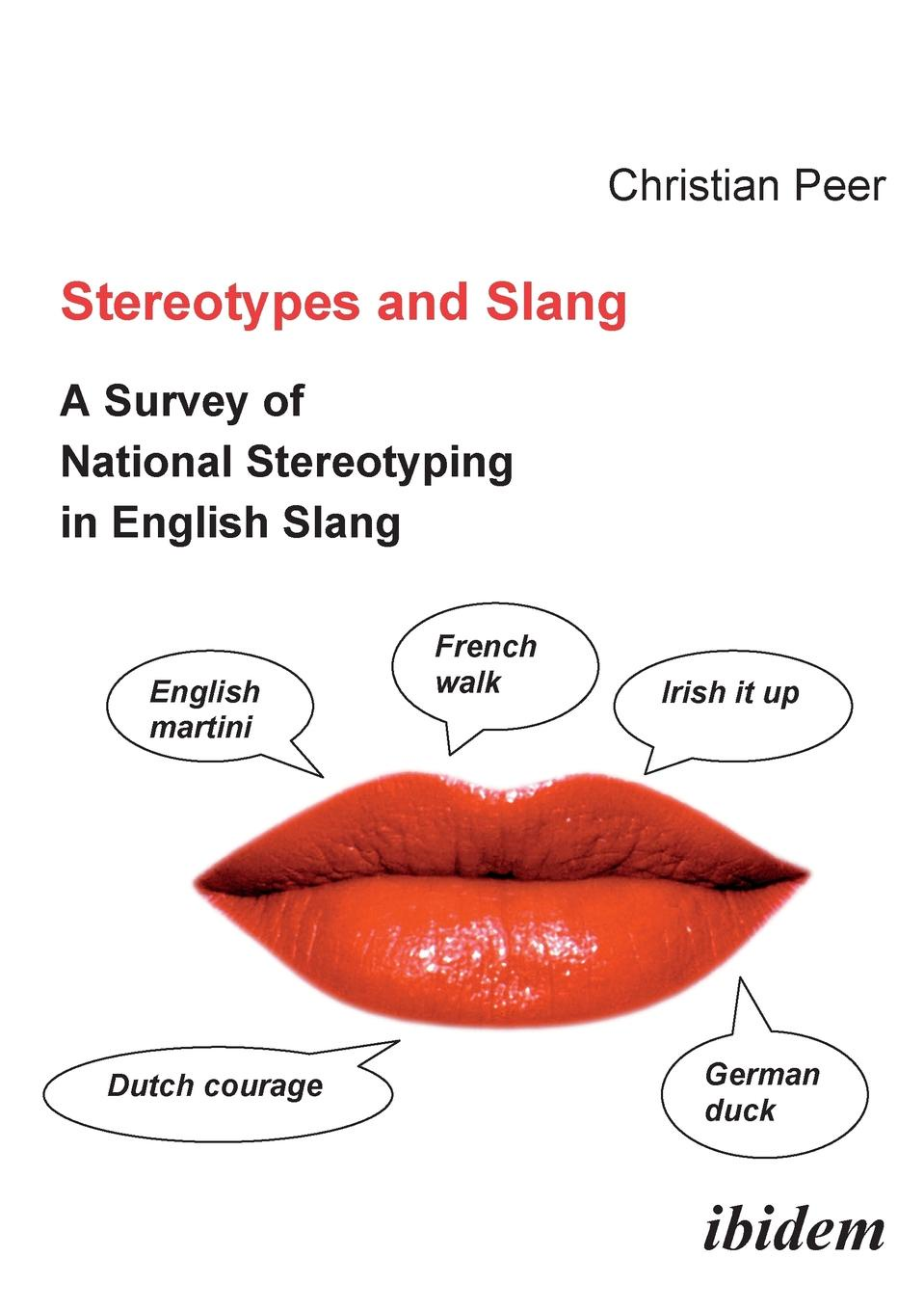 Christian Peer Stereotypes and Slang. A Survey of National Stereotyping in English Slang
