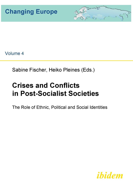 цены на Crises and Conflicts in Post-Socialist Societies. The Role of Ethnic, Political and Social Identities  в интернет-магазинах