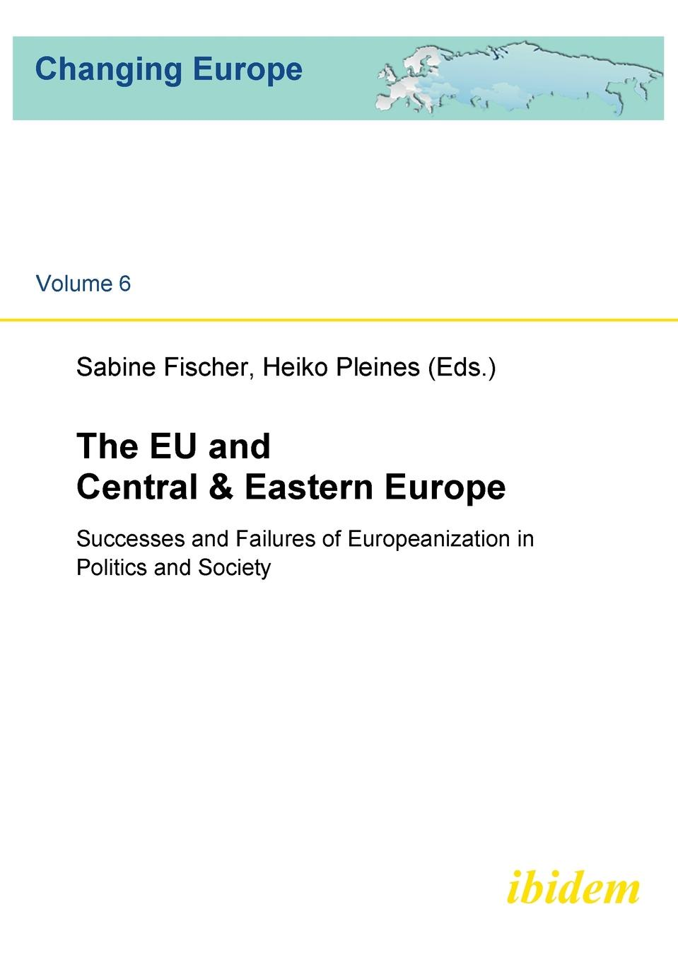 The EU and Central & Eastern Europe. Successes and Failures of Europeanization in Politics and Society somenath halder and malay mukhopadhyay changing livelihood of snake charmer in eastern india
