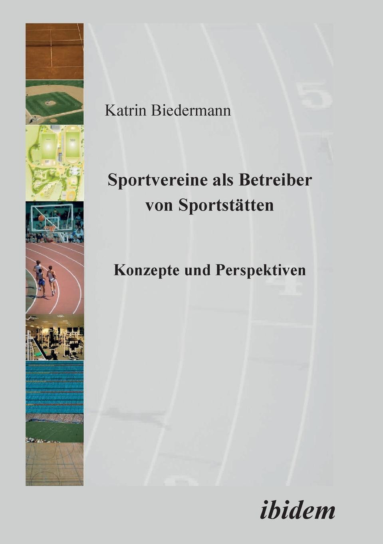 Katrin Biedermann Sportvereine als Betreiber von Sportstatten. Konzepte und Perspektiven xue bai bus gegen bahn wandel und entwicklung von konzepten strategien und perspektiven in veranderten wettbewerbssituationen