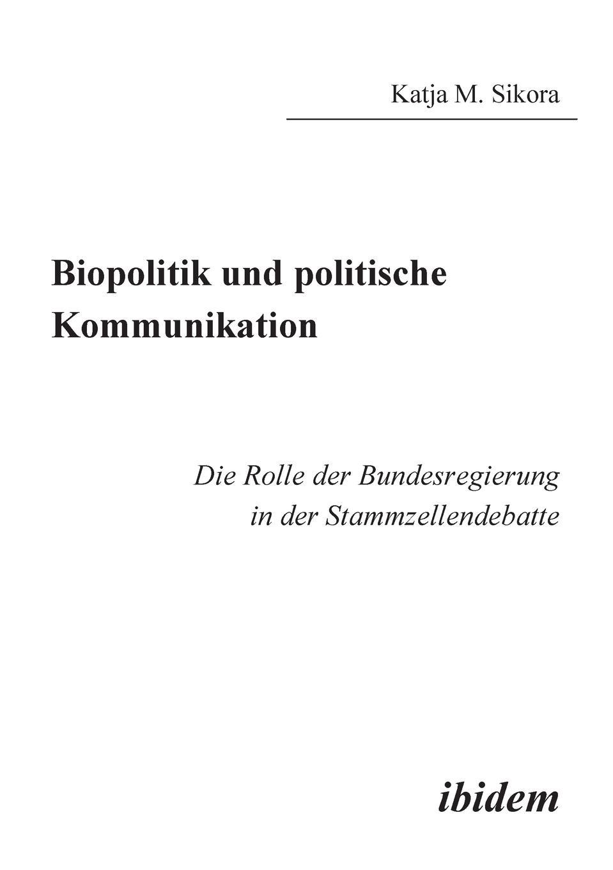 Katja M Sikora Biopolitik und politische Kommunikation. Die Rolle der Bundesregierung in der Stammzellendebatte кукла ferrah goodfairy наследники ever after high