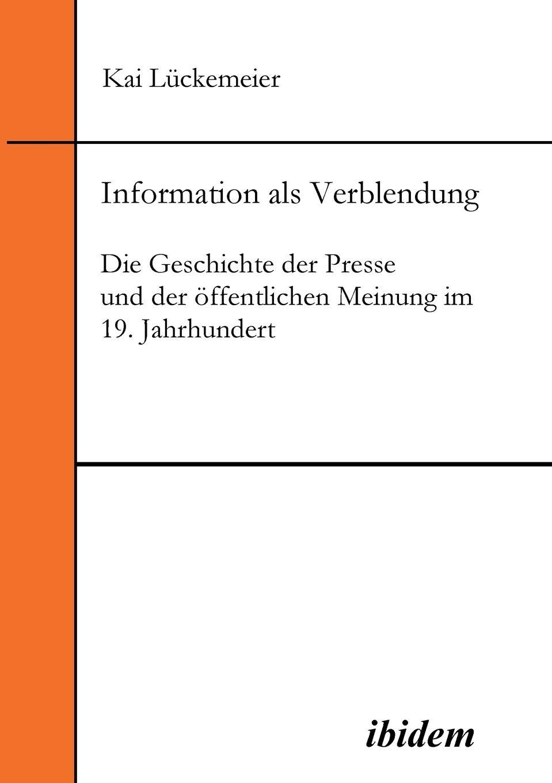 Kai Lückemeier Information als Verblendung. Die Geschichte der Presse und der offentlichen Meinung im 19. Jahrhundert thomas schauf die unregierbarkeitstheorie der 1970er jahre in einer reflexion auf das ausgehende 20 jahrhundert