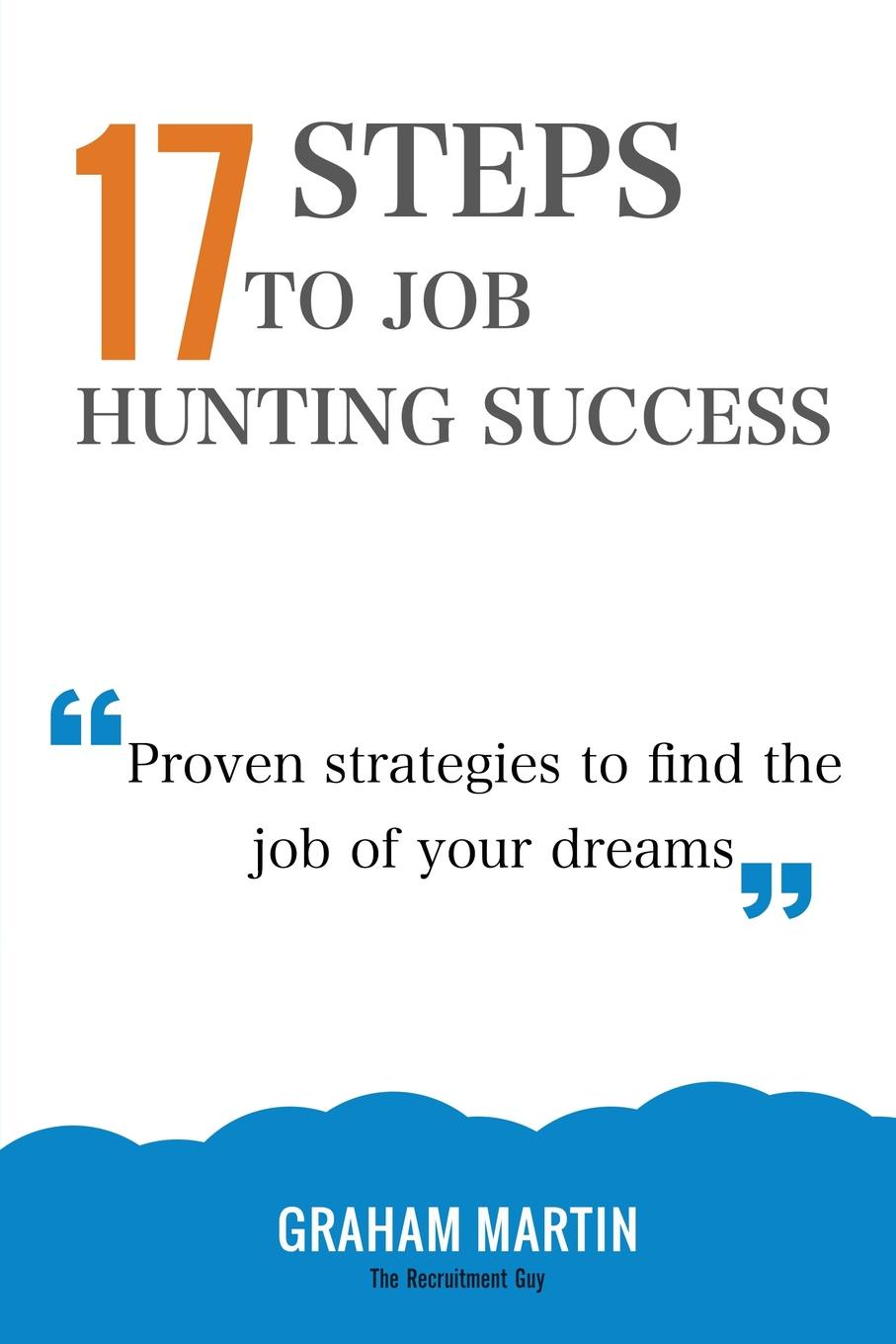 Graham Martin 17 Steps To Job Hunting Success graham stewart the history of the times the murdoch years