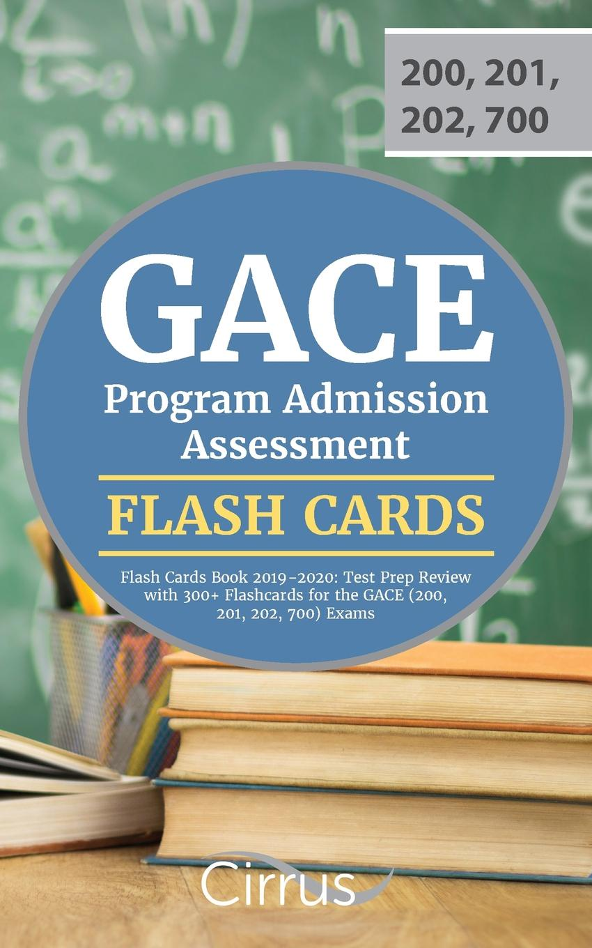 Cirrus Teacher Certification Exam Team GACE Program Admission Assessment Flash Cards Book 2019-2020. Test Prep Review with 300+ Flashcards for the GACE (200, 201, 202, 700) Exams