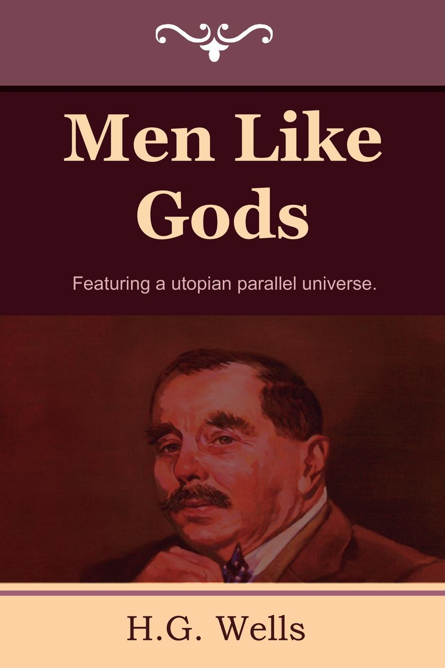 H. G. Wells Men Like Gods h g wells