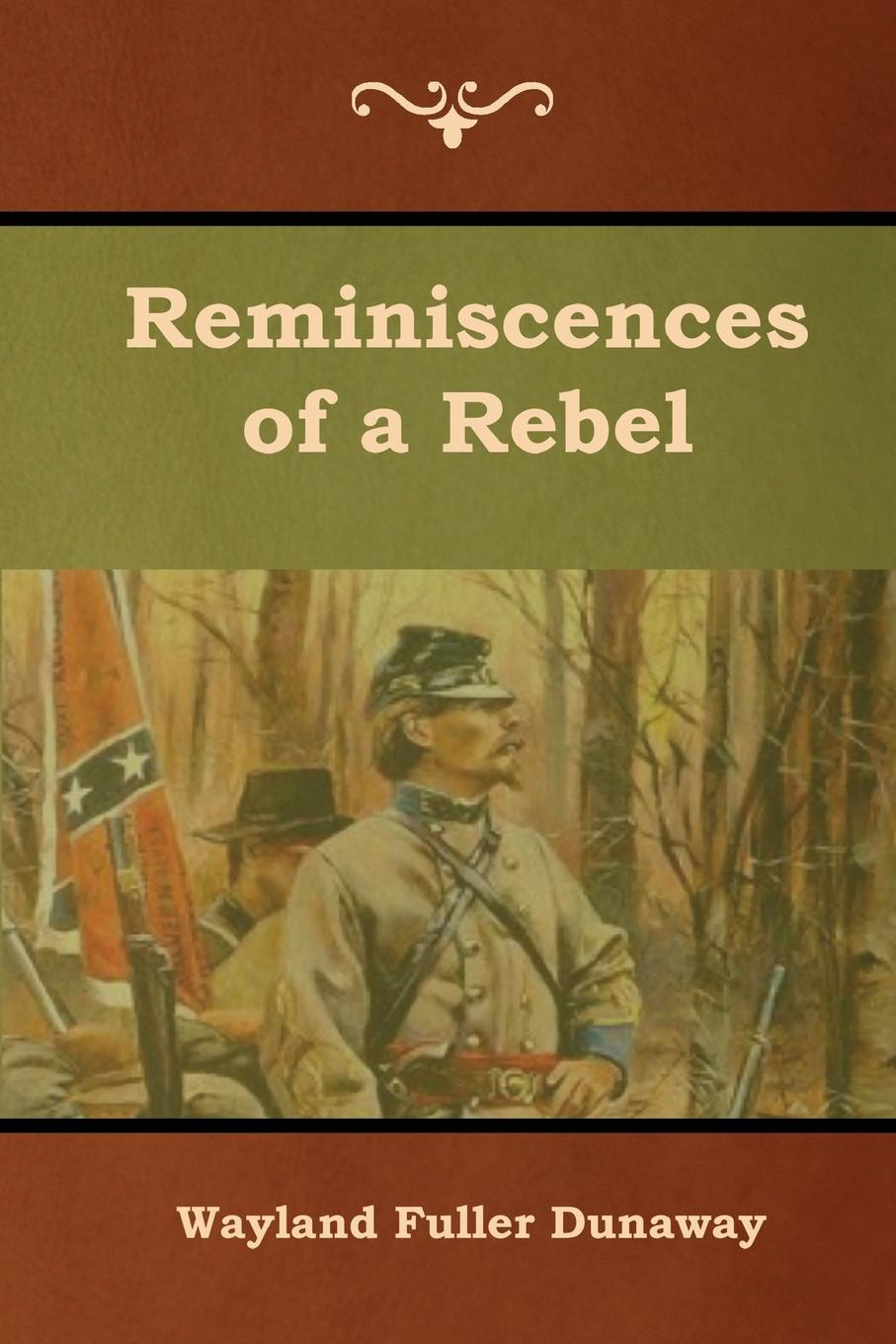 Wayland Fuller Dunaway Reminiscences of a Rebel michele dunaway the christmas date