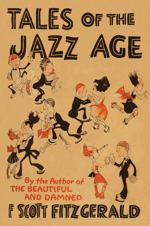 F. Scott Fitzgerald Tales of the Jazz Age f scott fitzgerald el curioso caso de benjamin button the curious case of benjamin button