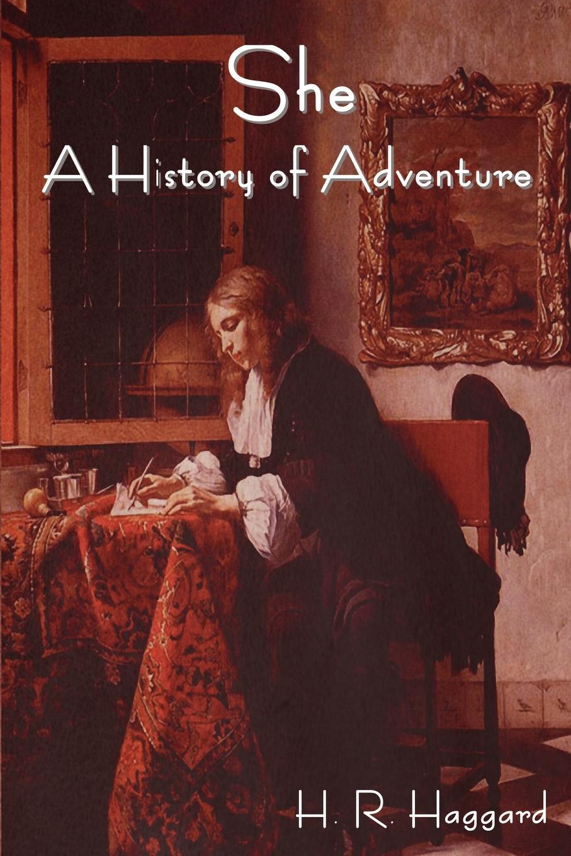 лучшая цена H. Rider Haggard She. A History of Adventure