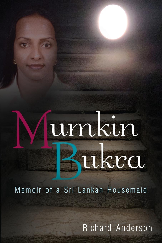 Mumkin Bukra. Memoir of a Sri Lankan Housemaid
