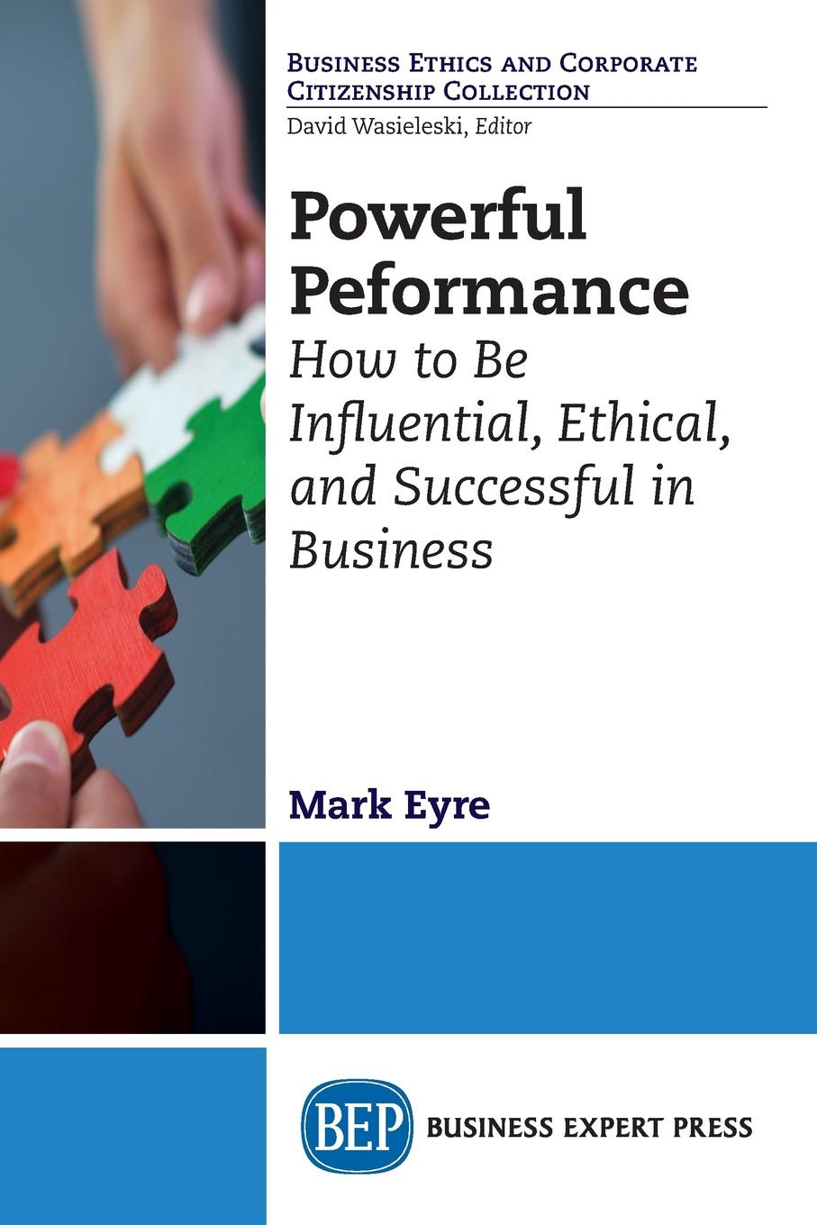 Mark Eyre Powerful Performance. How to Be Influential, Ethical, and Successful in Business gladys dinnacombe so you want to be a druid first steps on the path