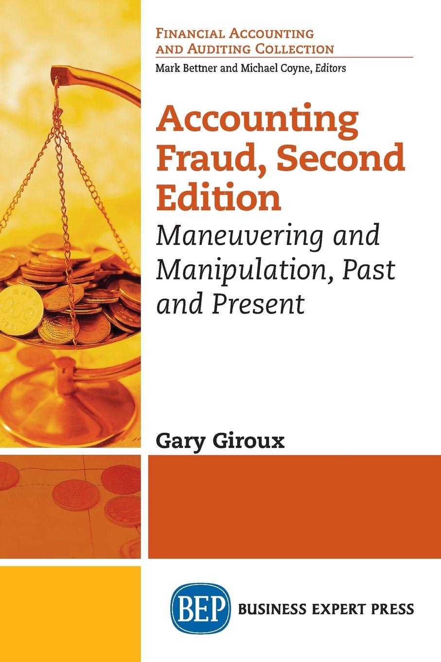 Gary Giroux Accounting Fraud, Second Edition. Maneuvering and Manipulation, Past and Present marie ditommaso wiley not for profit gaap 2016 interpretation and application of generally accepted accounting principles