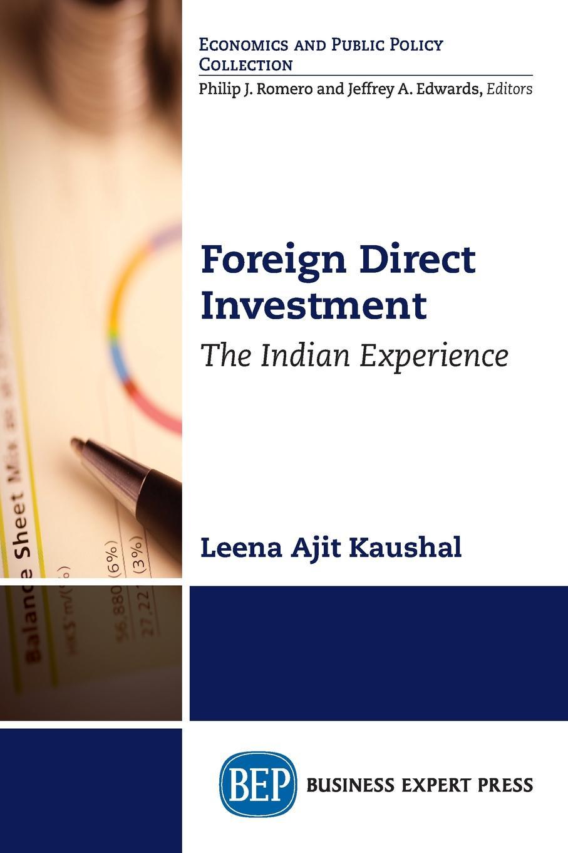 Leena Ajit Kaushal Foreign Direct Investment. The Indian Experience цена в Москве и Питере