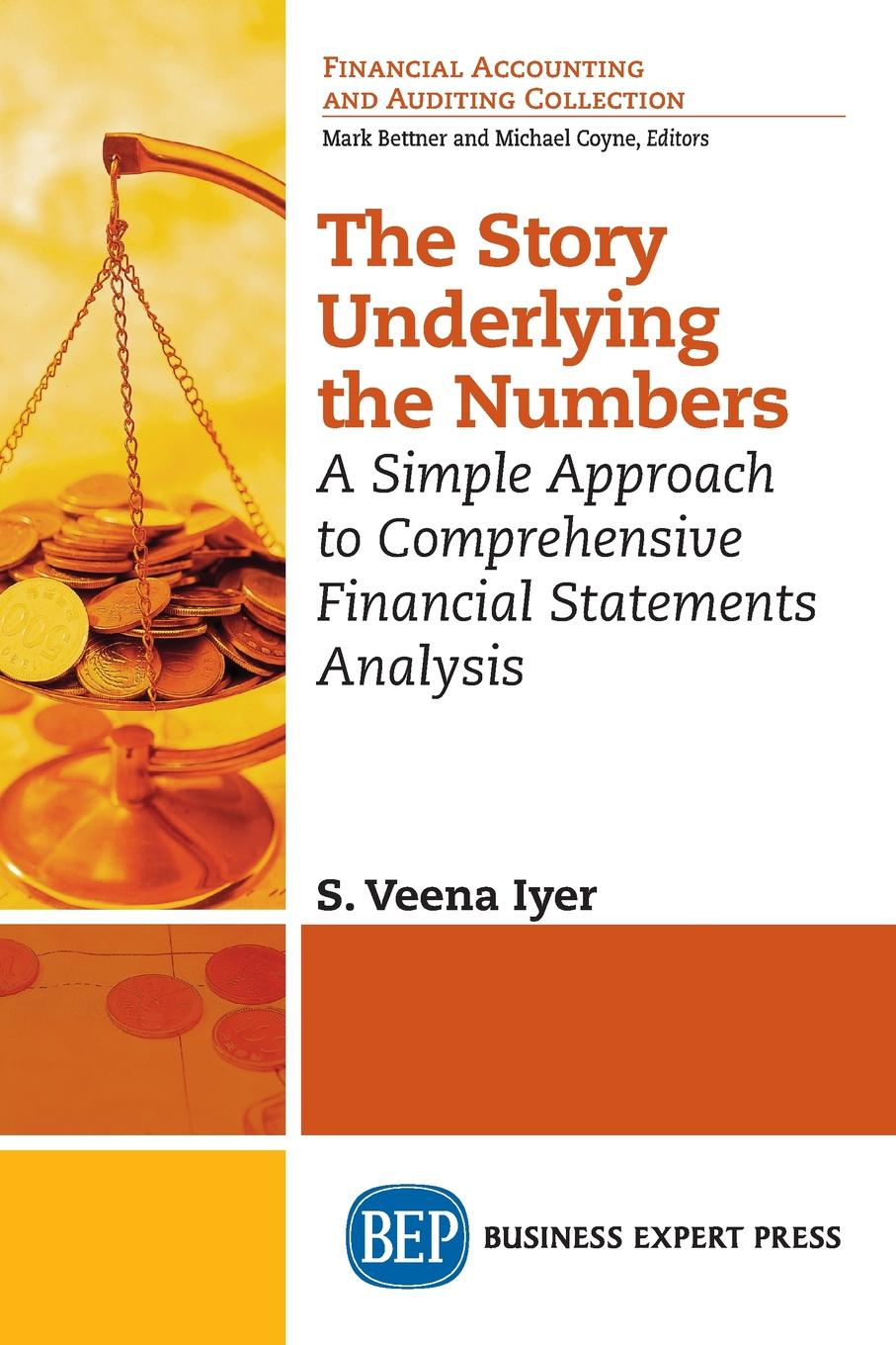S. Veena Iyer The Story Underlying the Numbers. A Simple Approach to Comprehensive Financial Statements Analysis frank fabozzi j analysis of financial statements