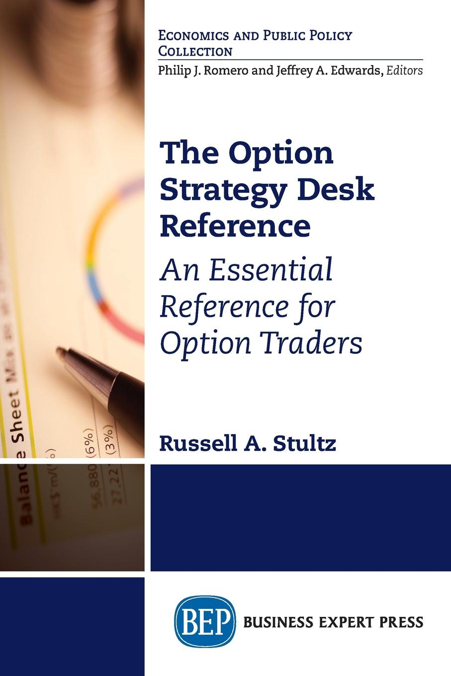 Russell A. Stultz The Option Strategy Desk Reference. An Essential Reference for Option Traders