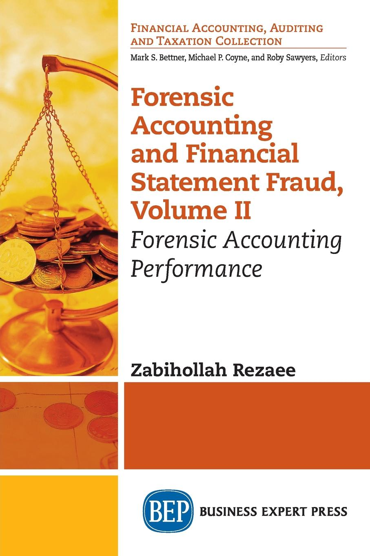 Zabihollah Rezaee Forensic Accounting and Financial Statement Fraud, Volume II. Forensic Accounting Performance zabihollah rezaee forensic accounting and financial statement fraud volume i fundamentals of forensic accounting