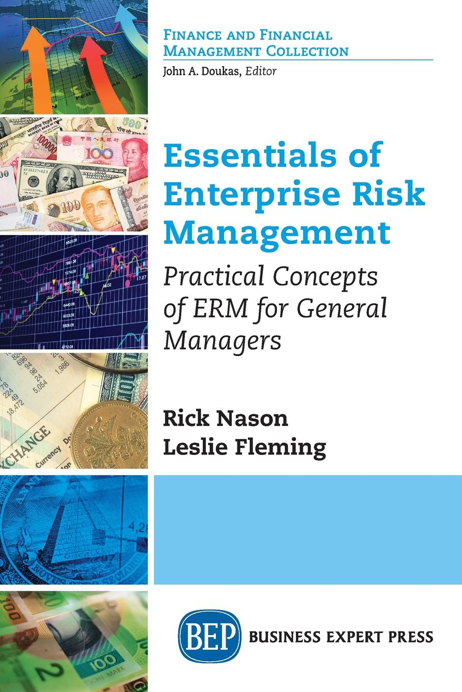 Rick Nason, Leslie Fleming Essentials of Enterprise Risk Management. Practical Concepts of ERM for General Managers frances cowell crisis wasted leading risk managers on risk culture