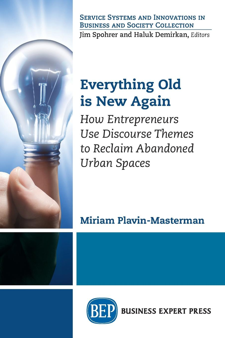 Everything Old is New Again. How Entrepreneurs Use Discourse Themes to Reclaim Abandoned Urban Spaces Recent scholarship on institutional entrepreneurship highlights...