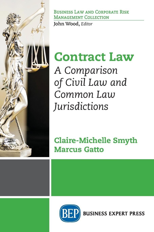 где купить Claire-Michelle Smyth, Marcus Gatto Contract Law. A Comparison of Civil Law and Common Law Jurisdictions по лучшей цене