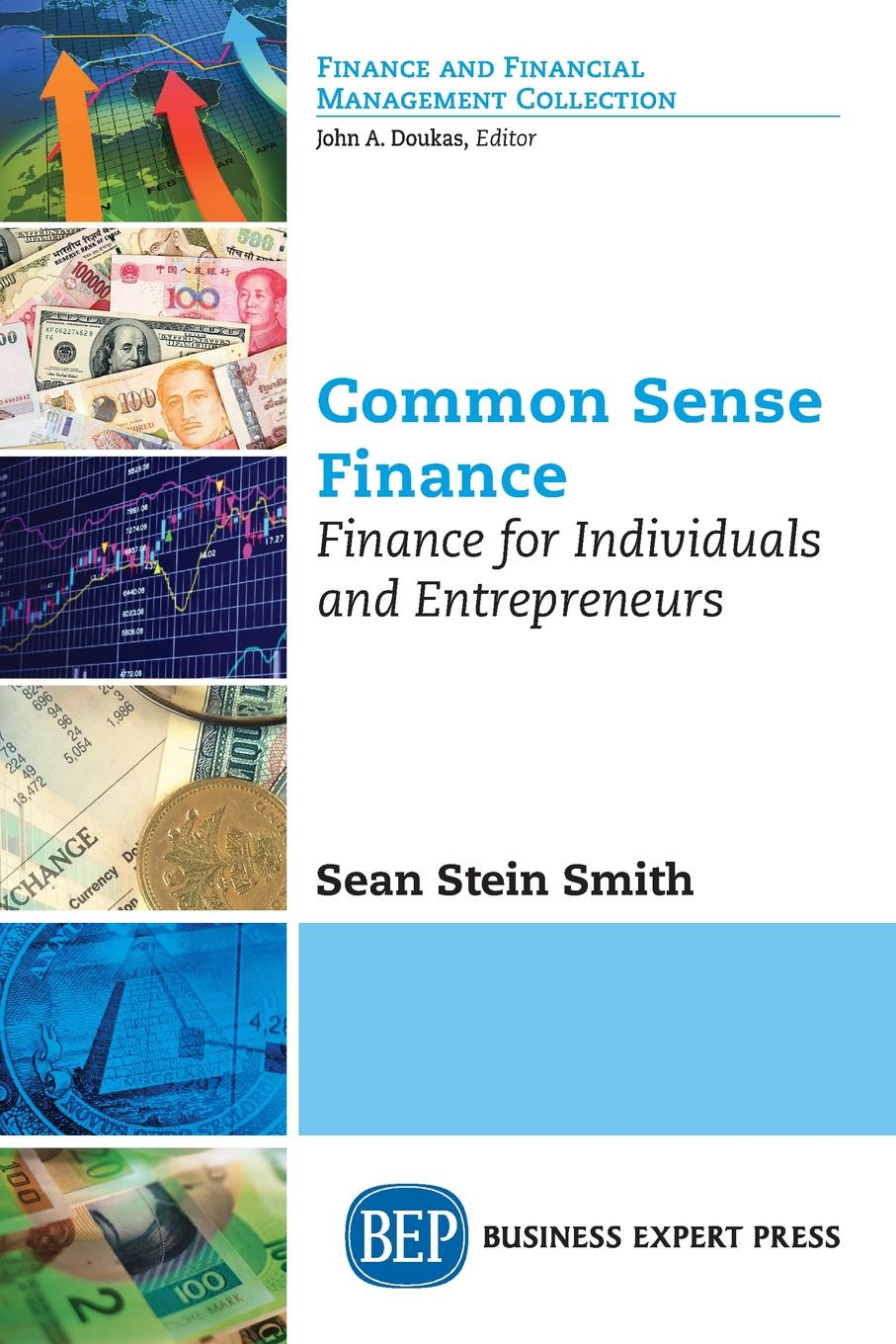 Sean Stein Smith Common Sense Finance. Finance for Individuals and Entrepreneurs sean c keenan financial institution advantage and the optimization of information processing