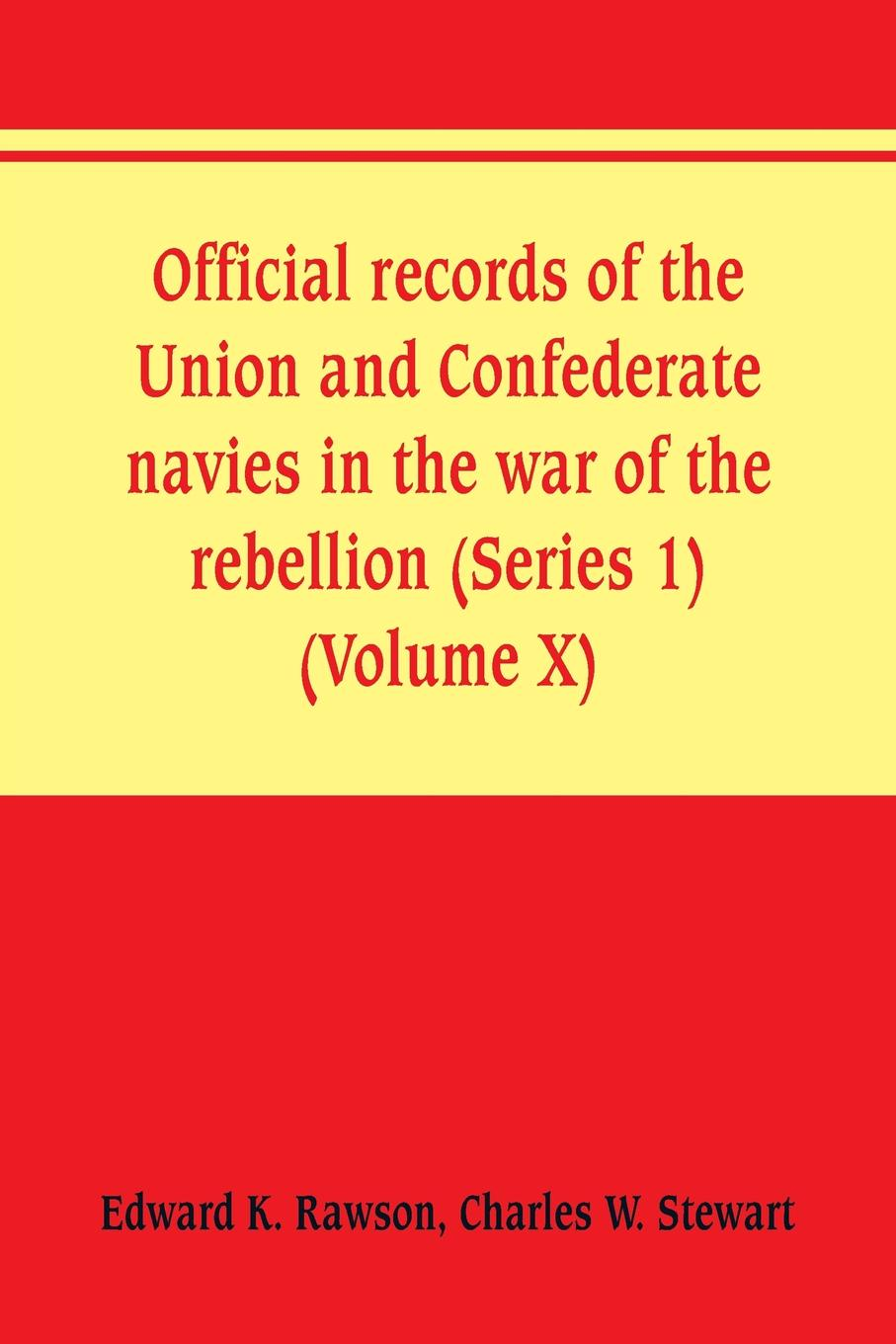 Official records of the Union and Confederate navies in the war of the rebellion (Series 1) (Volume X)